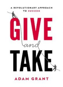 Give-and-Take-WHY-HELPING-OTHERS-DRIVES-OUR-SUCCESS-218x300 Give and Take: WHY HELPING OTHERS DRIVES OUR SUCCESS