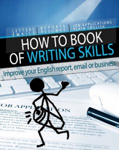 """How-to-Book-of-Writing-Skills-Words-at-Work-Improve-your-English-report-email-or-business-writing-239x300 """"How to"""" Book of Writing Skills: Words at Work: Improve your English report, email or business writing"""