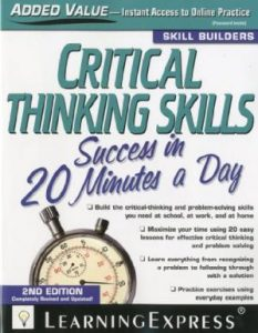 Critical-Thinking-Skills-Success-In-20-Minutes-a-Day-2nd-Edition-233x300 Critical Thinking Skills Success In 20 Minutes a Day, 2nd Edition