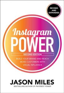 Instagram-Power-Second-Edition-Build-Your-Brand-and-Reach-More-Customers-with-Visual-Influence-205x300 Instagram Power, Second Edition: Build Your Brand and Reach More Customers with Visual Influence