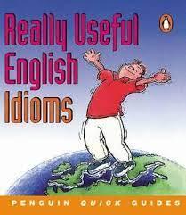 Really-Useful-English-Idioms Really Useful English Idioms