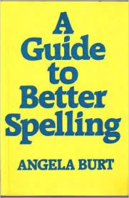 A-Guide-to-Better-Spelling A Guide to Better Spelling