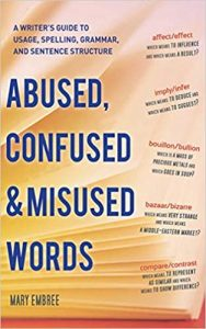 Abused-Confused-and-Misused-Words-A-Writers-Guide-to-Usage-Spelling-Grammar-and-Sentence-Structure-188x300 Abused, Confused, and Misused Words: A Writer's Guide to Usage, Spelling, Grammar, and Sentence Structure