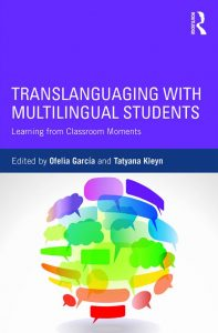 TRANSLANGUAGING-WITH-MULTILINGUAL-STUDENTS-Learning-from-Classroom-Moments-197x300 Translanguaging with Multilingual Students: Learning from Classroom Moments