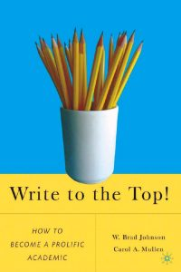 Write-to-the-Top-How-to-Become-a-Prolific-Academic-200x300 Write to the Top!: How to Become a Prolific Academic